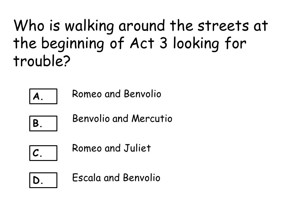 Who is walking around the streets at the beginning of Act 3 looking for trouble
