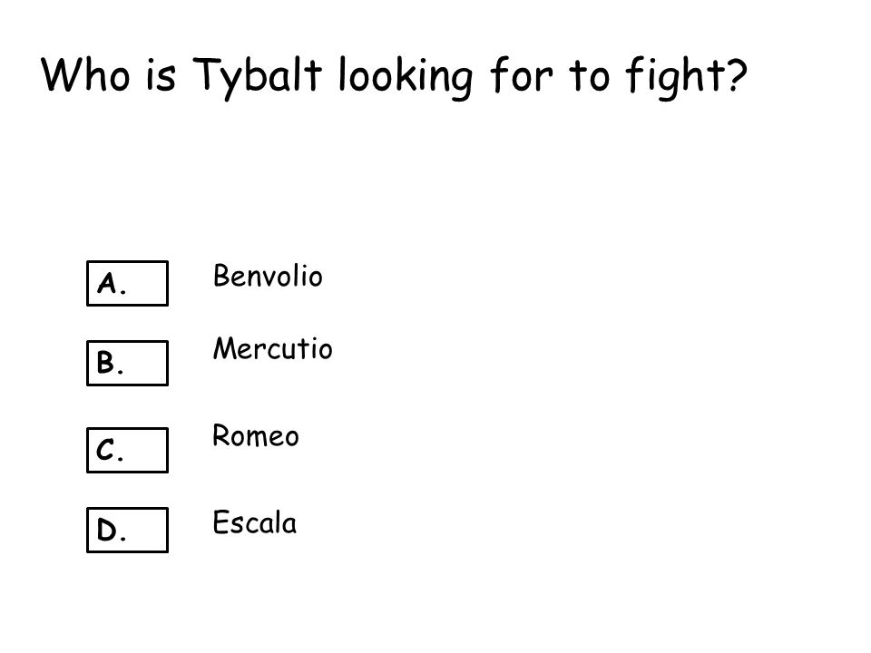 Who is Tybalt looking for to fight