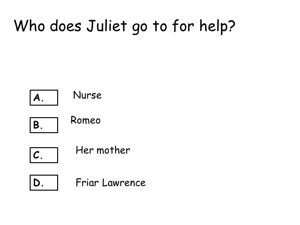 Who does Juliet go to for help