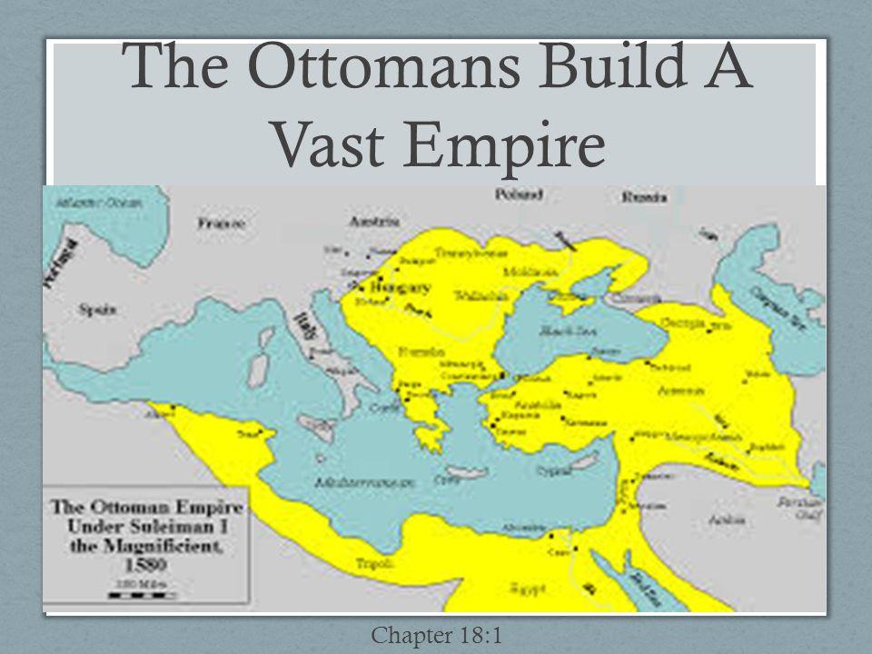 The Ottomans Build A Vast Empire
