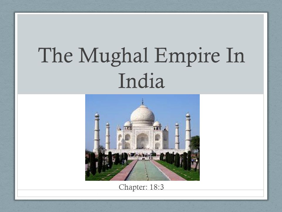 The Mughal Empire In India