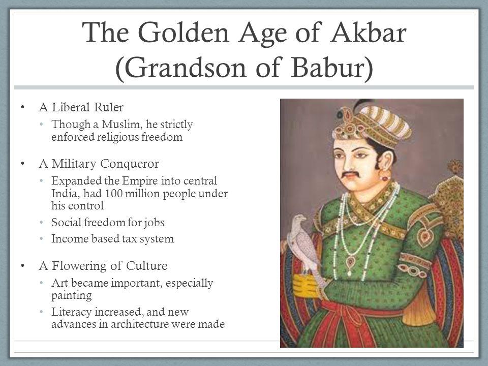 The Golden Age of Akbar (Grandson of Babur)