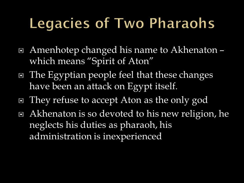 Legacies of Two Pharaohs