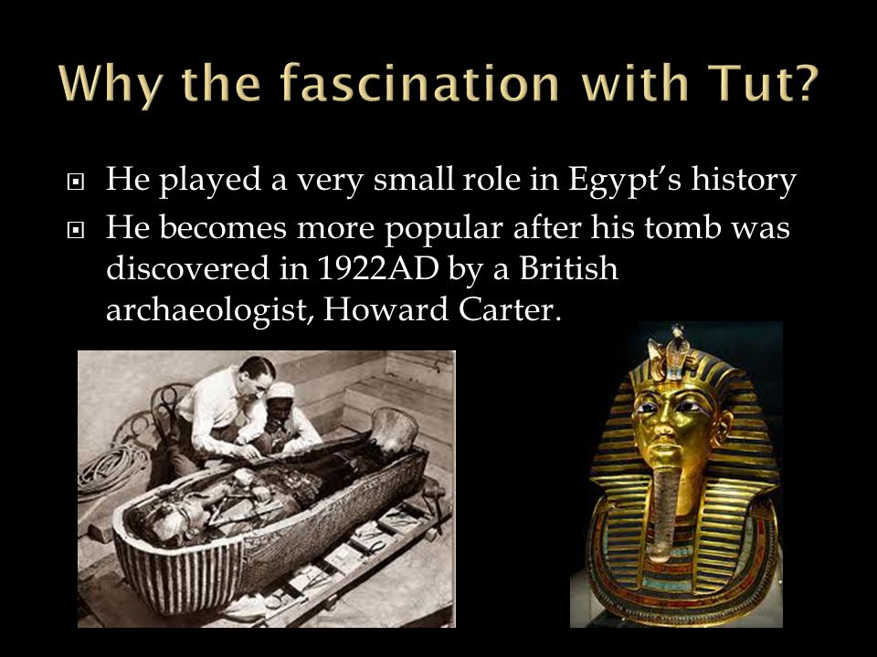 Why the fascination with Tut