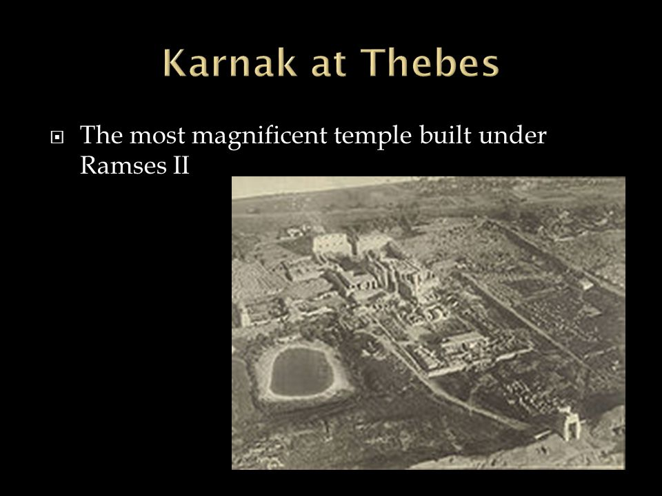 Karnak at Thebes The most magnificent temple built under Ramses II