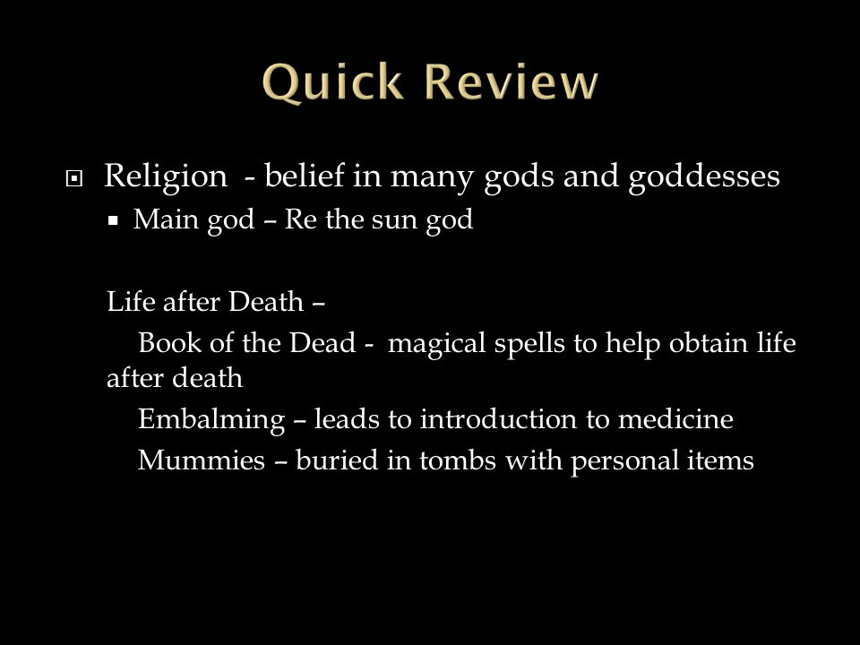 Quick Review Religion - belief in many gods and goddesses