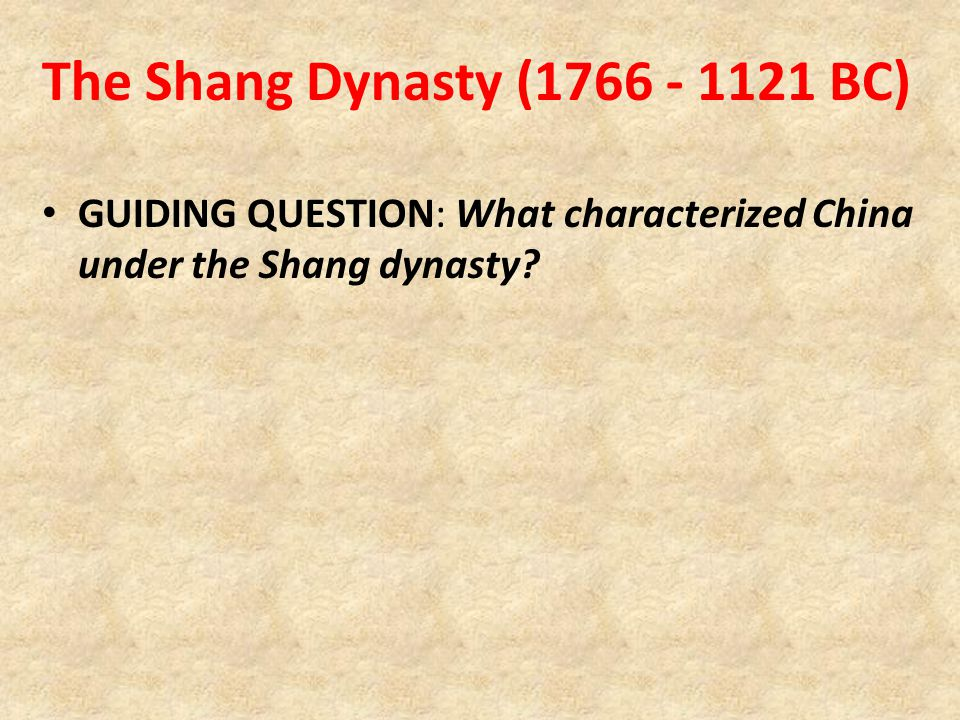 The Shang Dynasty (1766 - 1121 BC)
