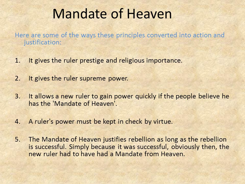 Mandate of Heaven Here are some of the ways these principles converted into action and justification:
