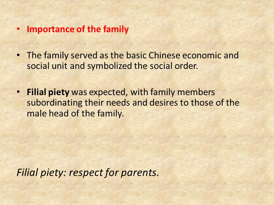 Filial piety: respect for parents.