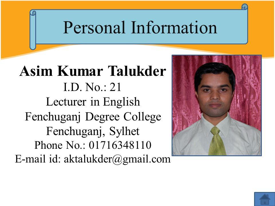 Personal Information Asim Kumar Talukder I.D. No.: 21