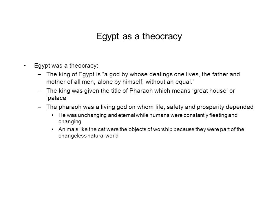 Egypt as a theocracy Egypt was a theocracy: