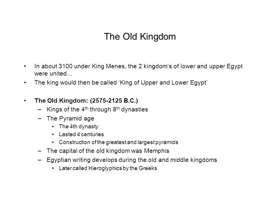 The Old Kingdom In about 3100 under King Menes, the 2 kingdom's of lower and upper Egypt were united…