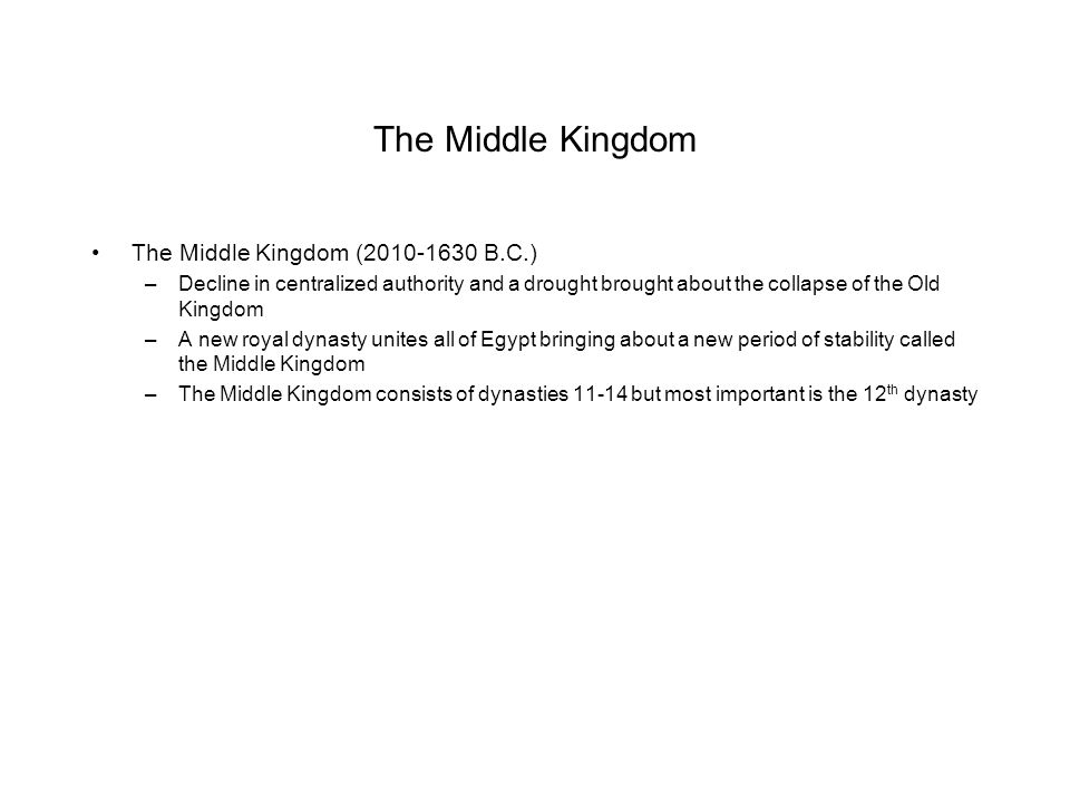 The Middle Kingdom The Middle Kingdom (2010-1630 B.C.)