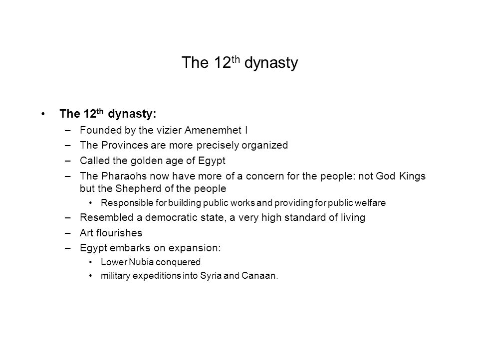 The 12th dynasty The 12th dynasty: Founded by the vizier Amenemhet I