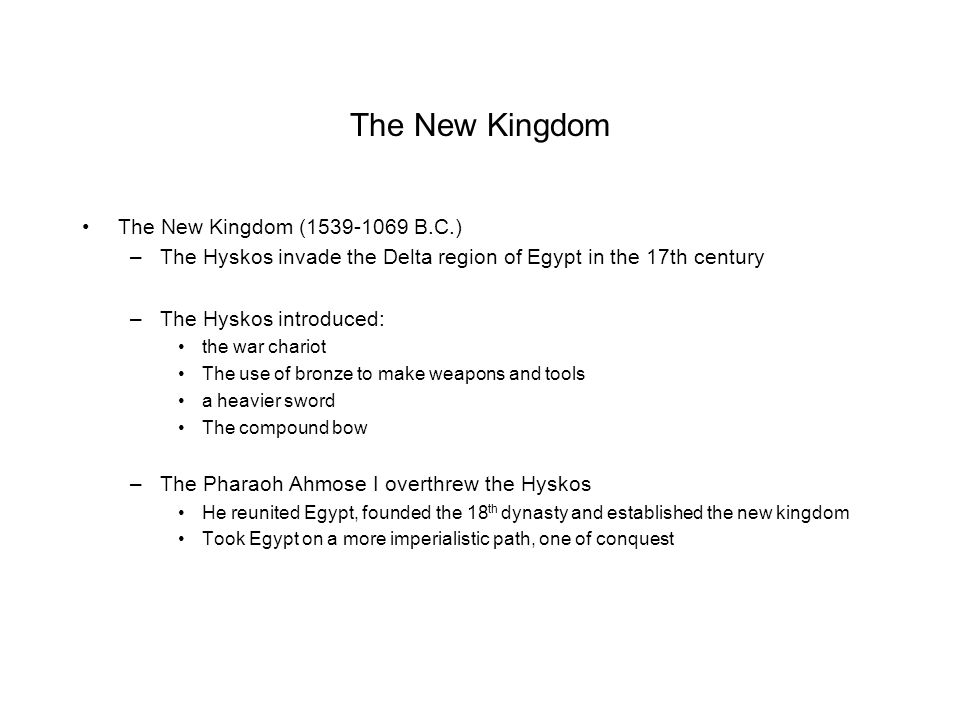 The New Kingdom The New Kingdom (1539-1069 B.C.)
