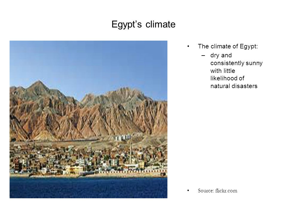 Egypt's climate The climate of Egypt: