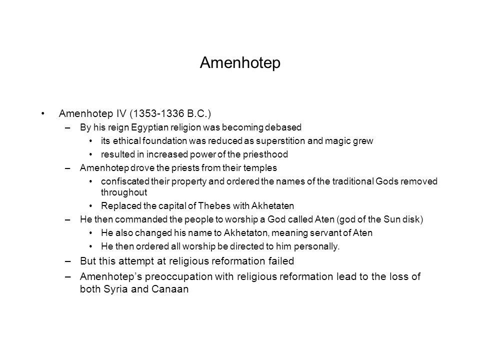 Amenhotep Amenhotep IV (1353-1336 B.C.)