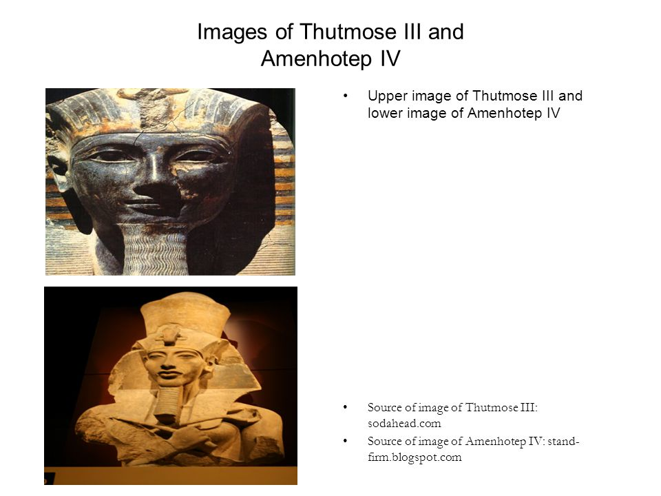 Images of Thutmose III and Amenhotep IV