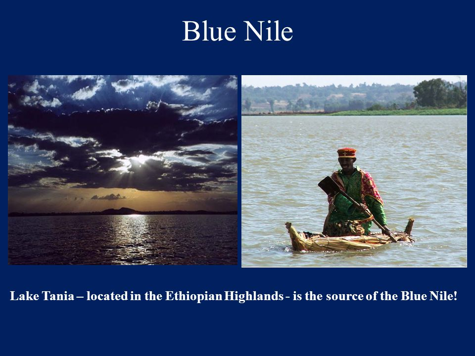 Blue Nile Lake Tania – located in the Ethiopian Highlands - is the source of the Blue Nile!