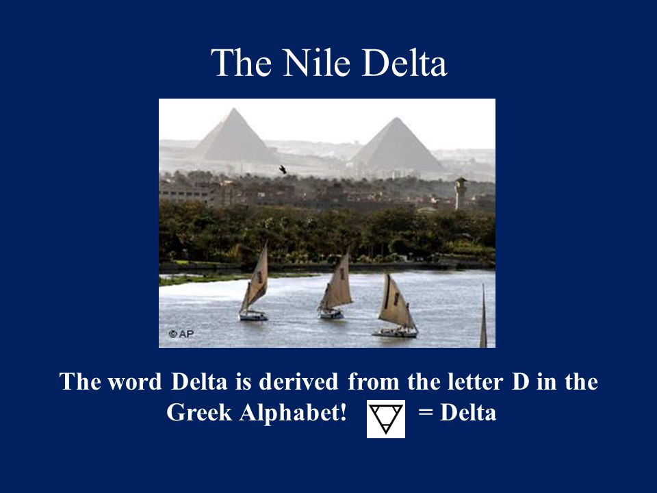 The word Delta is derived from the letter D in the