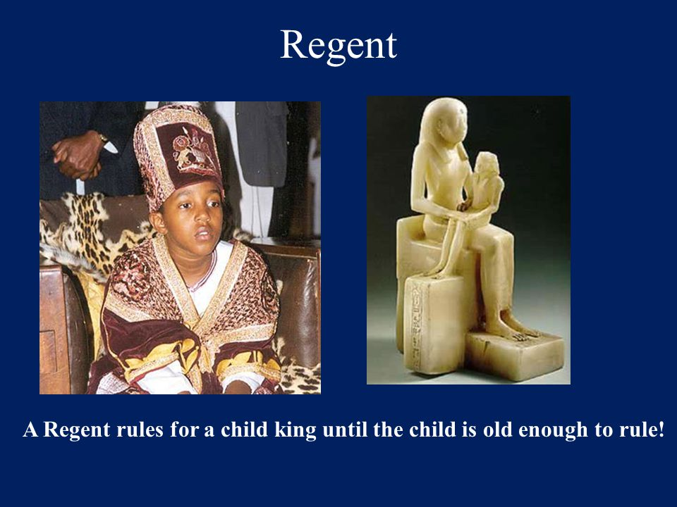 A Regent rules for a child king until the child is old enough to rule!