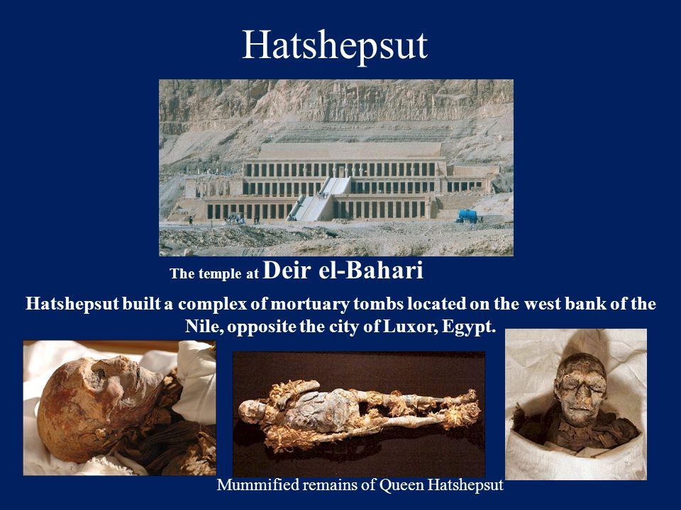 Hatshepsut The temple at Deir el-Bahari.