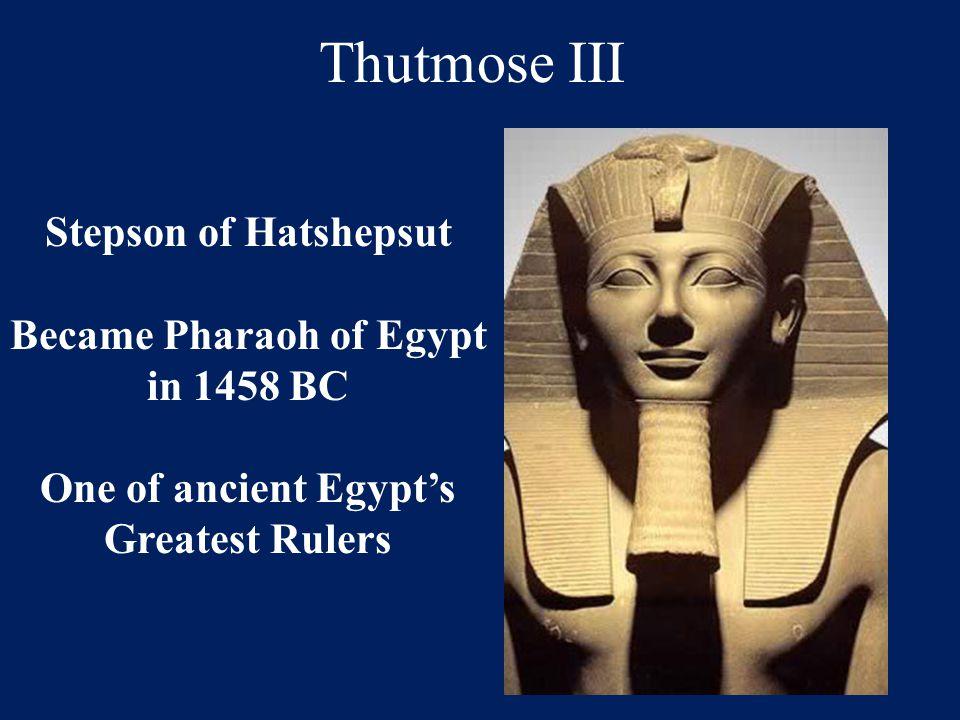 Became Pharaoh of Egypt in 1458 BC