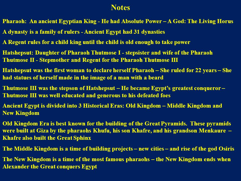 Notes Pharaoh: An ancient Egyptian King - He had Absolute Power – A God: The Living Horus.
