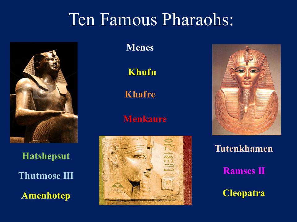Ten Famous Pharaohs: Menes Khufu Khafre Menkaure Tutenkhamen