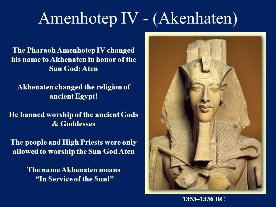 Amenhotep IV - (Akenhaten)