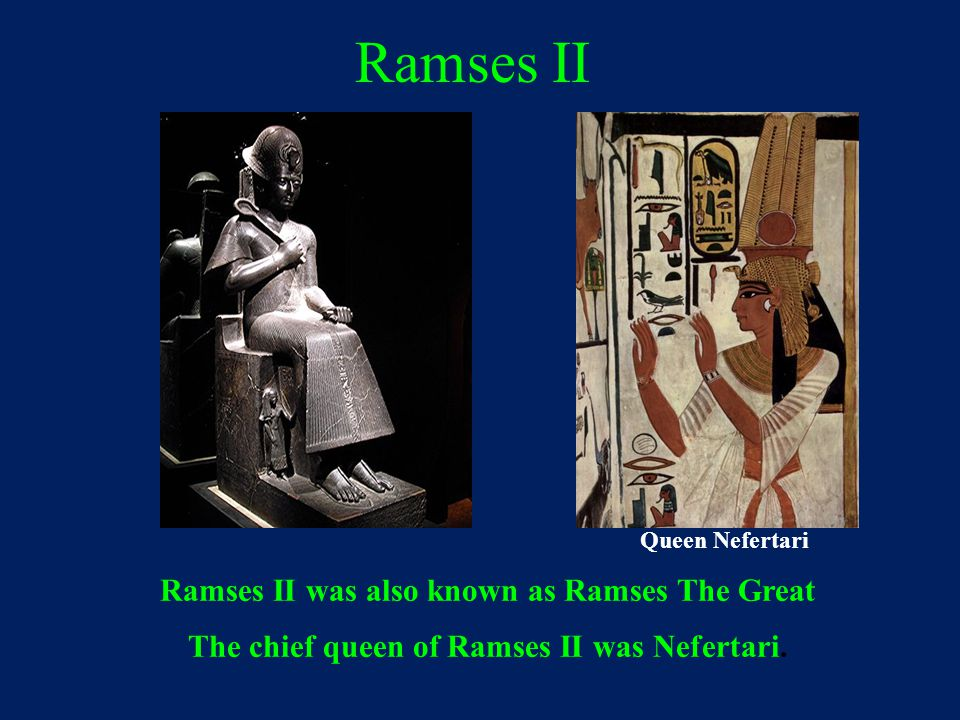 Ramses II Ramses II was also known as Ramses The Great