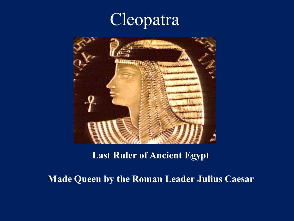 Cleopatra Last Ruler of Ancient Egypt