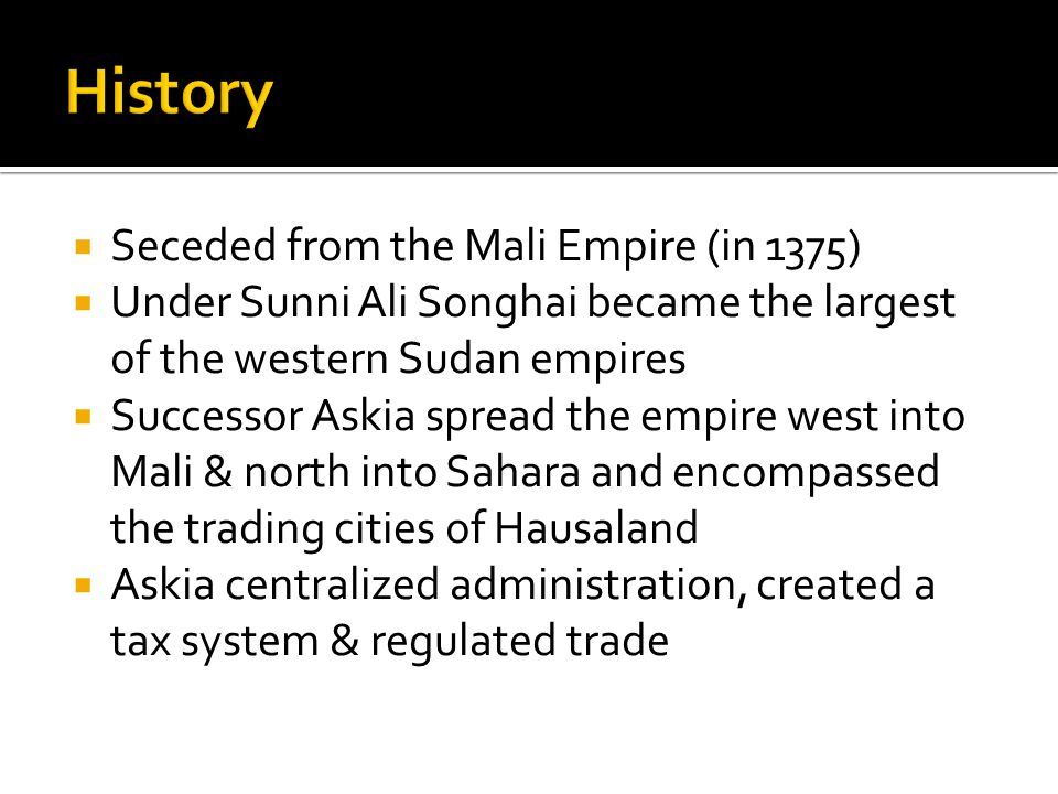 History Seceded from the Mali Empire (in 1375)