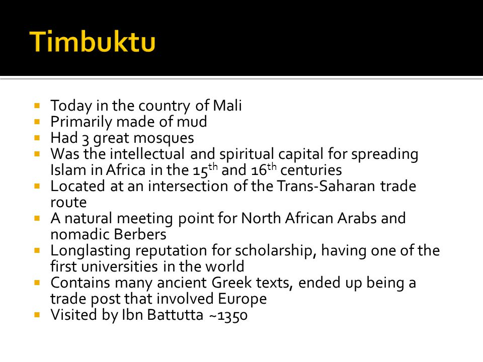 Timbuktu Today in the country of Mali Primarily made of mud