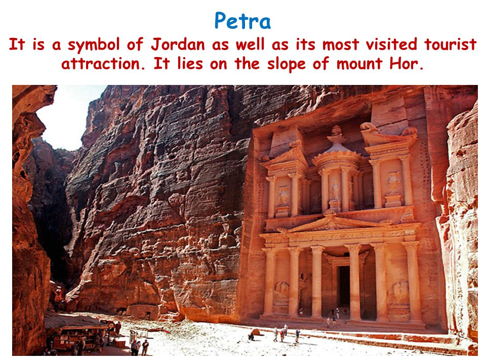 Petra It is a symbol of Jordan as well as its most visited tourist attraction.