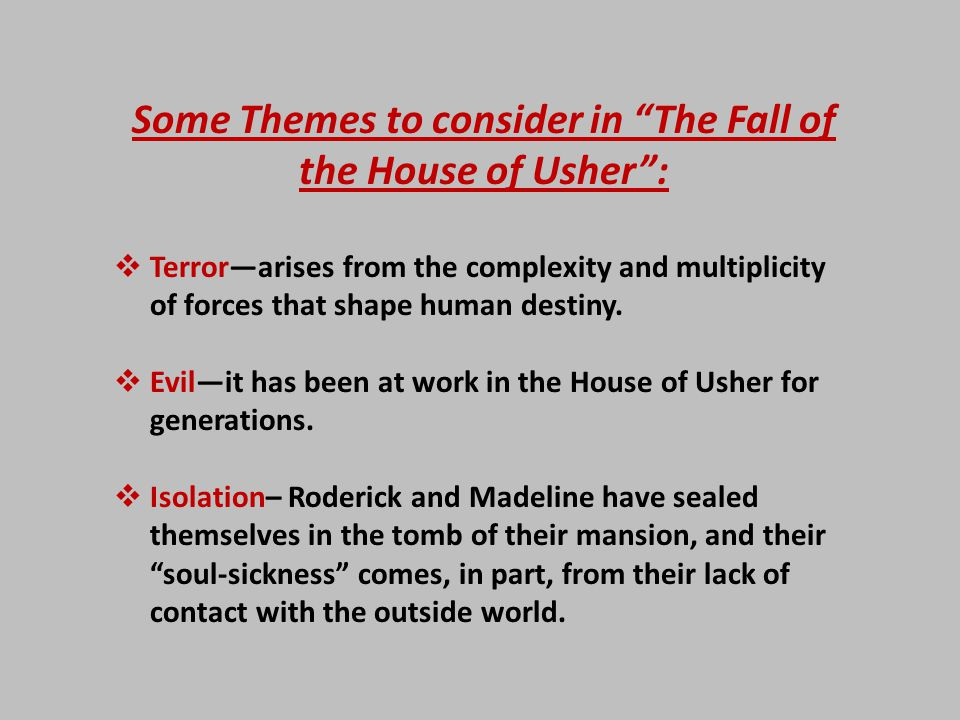 Some Themes to consider in The Fall of the House of Usher :