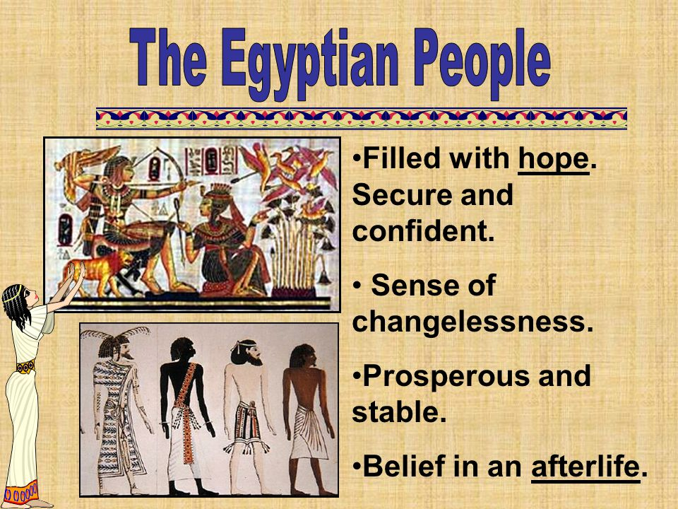 The Egyptian People Filled with hope. Secure and confident.