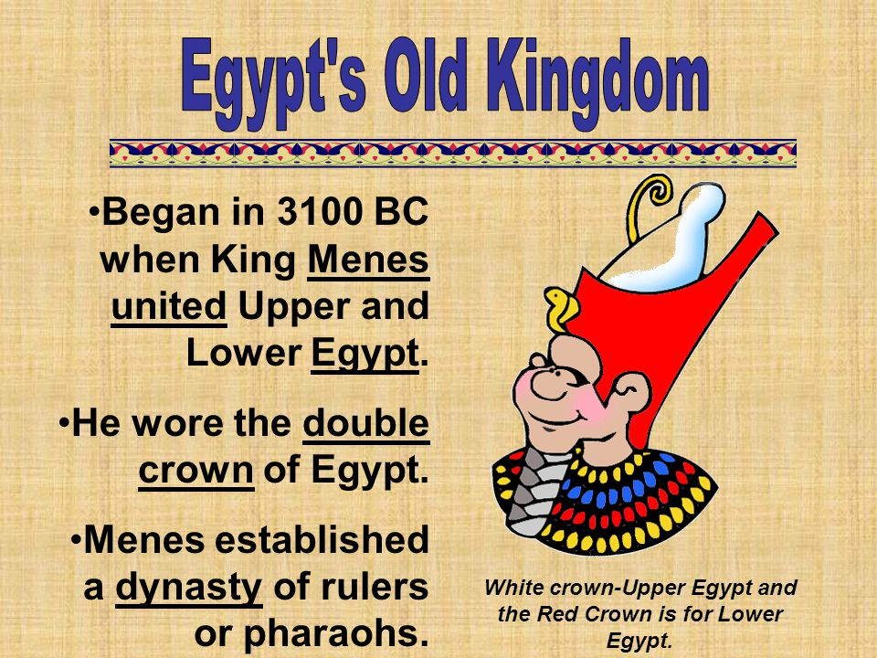 White crown-Upper Egypt and the Red Crown is for Lower Egypt.
