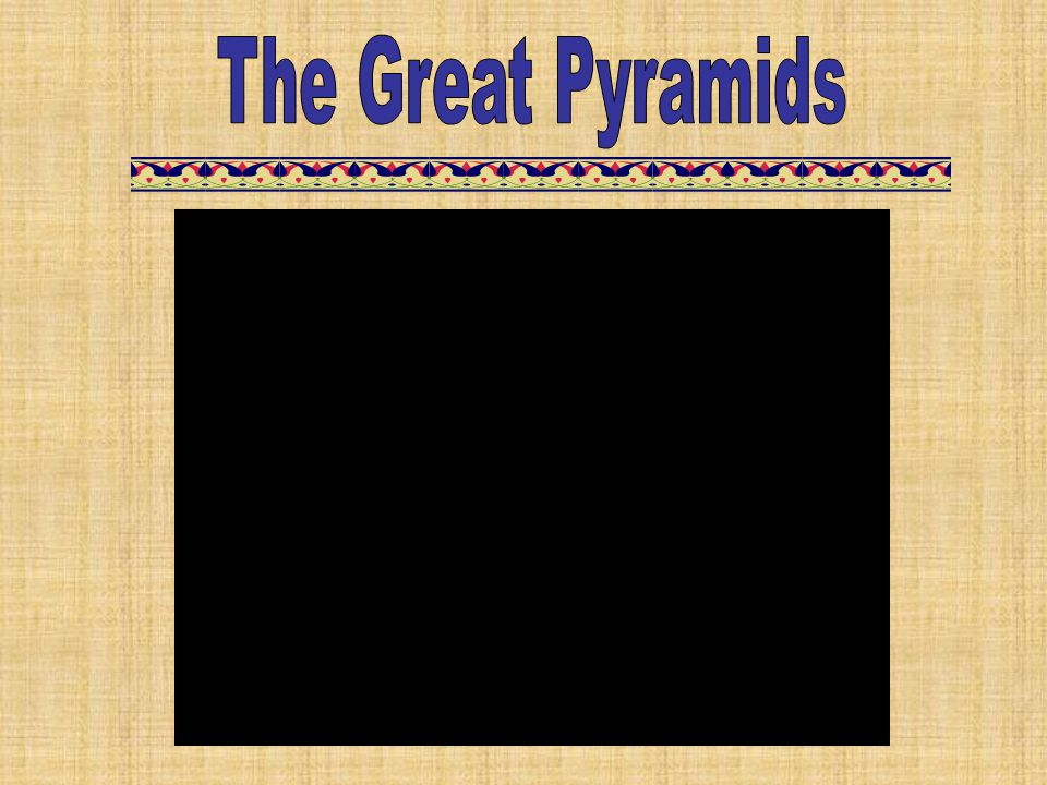 The Great Pyramids Great Pyramid of Khufu – 4:34