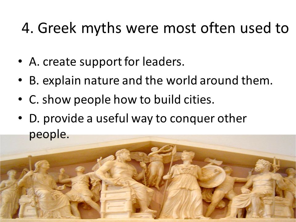 4. Greek myths were most often used to