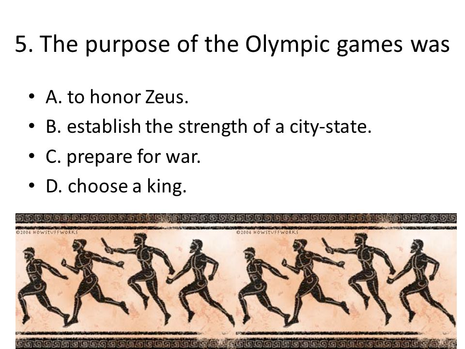 5. The purpose of the Olympic games was