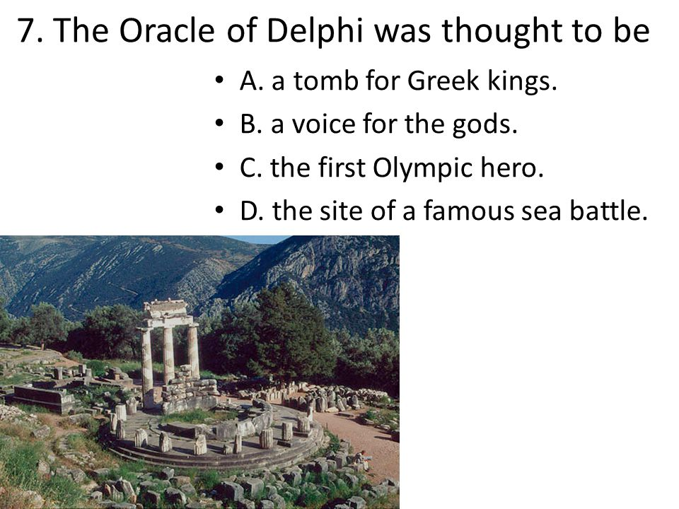 7. The Oracle of Delphi was thought to be