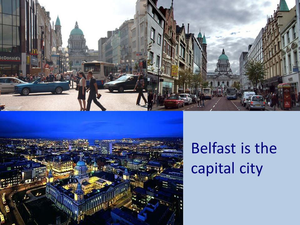 Belfast is the capital city