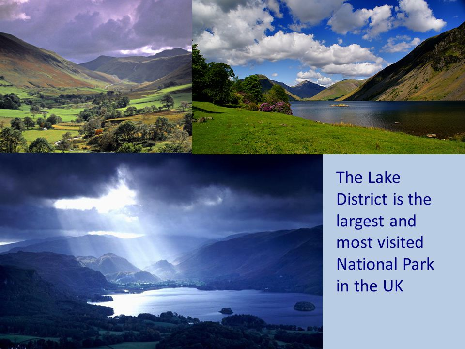 The Lake District is the largest and most visited National Park in the UK