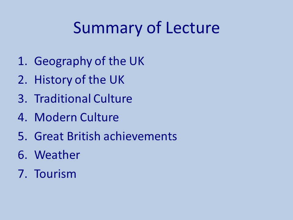 Summary of Lecture Geography of the UK History of the UK