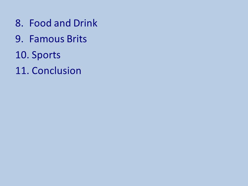 Food and Drink Famous Brits Sports Conclusion