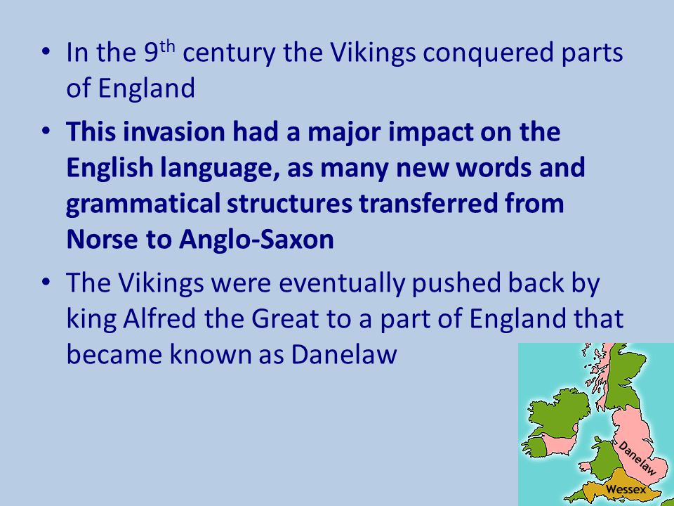 In the 9th century the Vikings conquered parts of England