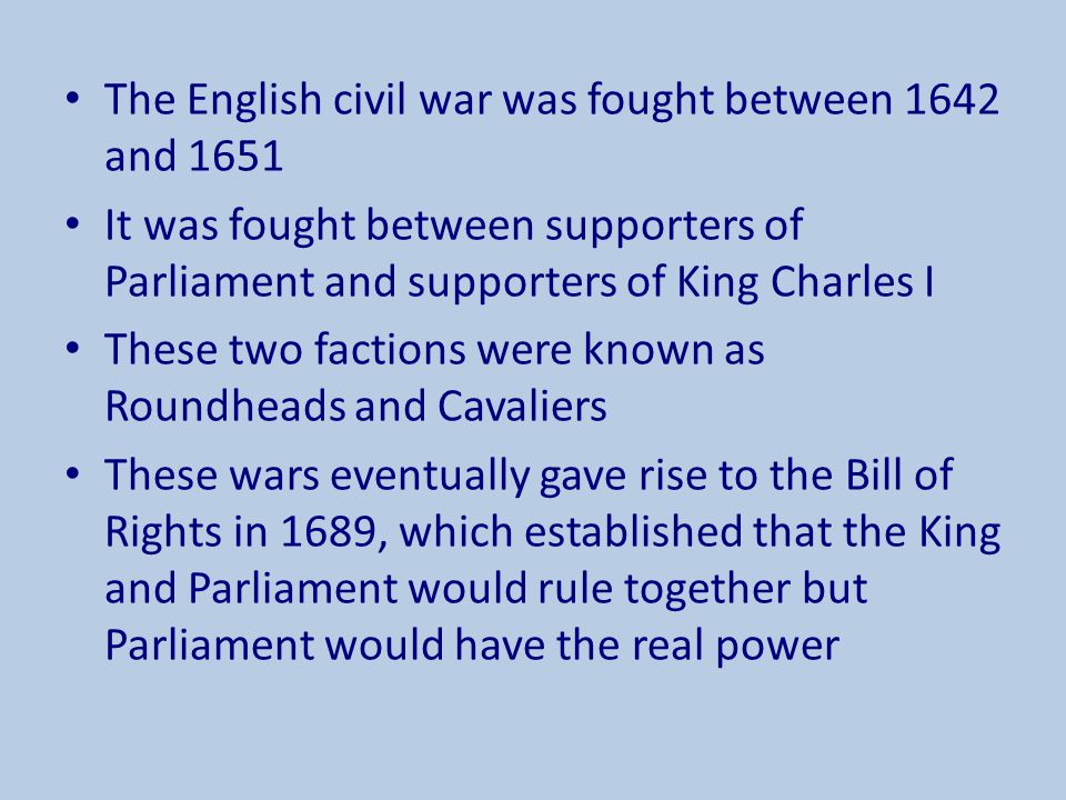 The English civil war was fought between 1642 and 1651