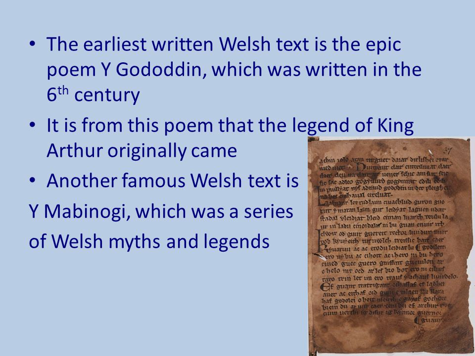 It is from this poem that the legend of King Arthur originally came