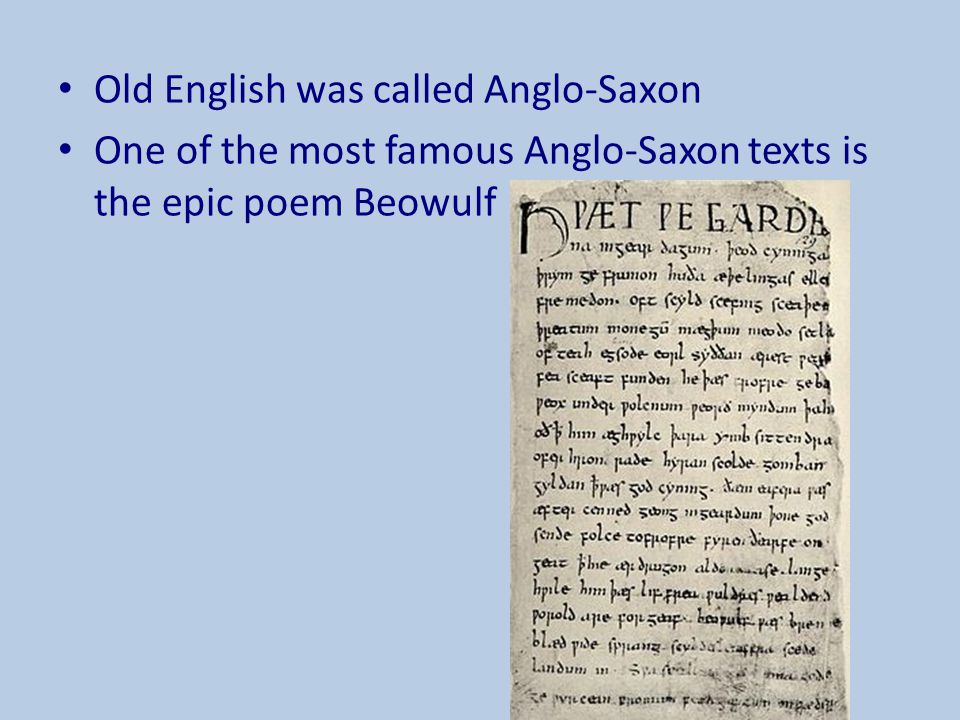 Old English was called Anglo-Saxon
